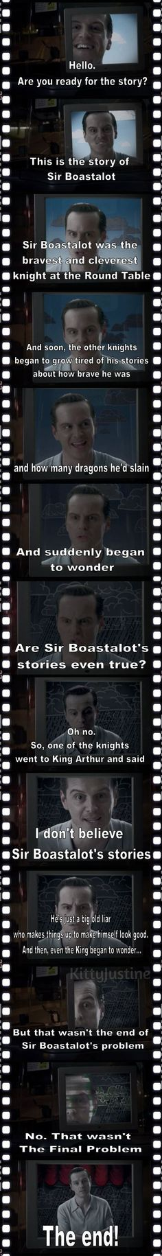 "The Story of Sir Boastalot <---""How many dragons he's slain"" just like Mycroft points out later..."