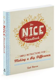 """The Nice Handbook. Its nice to be nice! So agrees Ruth Peterson, the author of this softback instruction manual for spreading positivity to your friends 'n' family, coworkers & community. W/ each of the 600 plus ideas for good deeds inscribed in this book, you're bound to make someone smile! Final Sale: This item cannot be returned or exchanged.  Paperback. 6 x 5 x 0.75"""". 240 pgs. Made in the United States. #multi #modcloth"""