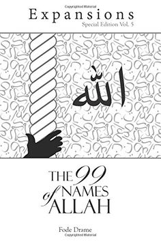 The 99 Name of Allah: Expansions Special Edition 5 (Volume 5) by Fode Drame http://www.amazon.com/dp/151233894X/ref=cm_sw_r_pi_dp_-eJRwb00AR08G