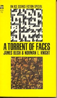 A Torrent of Faces by James Blish & Norman L. Knight (Ace:1968)