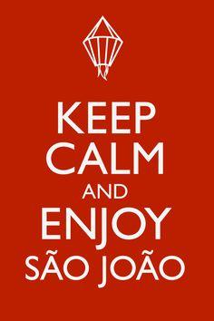 Keep Calm | Enjoy São João