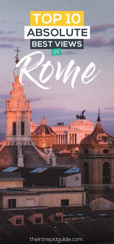 Top 10 Absolute Best Views of Rome That Will Blow Your Mind
