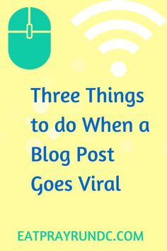 Three things you can do to capitalize on a viral blog post. Don't miss the opportunities extra traffic can bring your way.