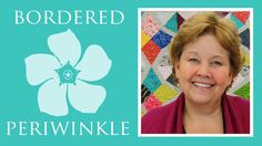 The Bordered Periwinkle Quilt: Easy Quilting Tutorial with Jenny Doan of...