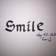 Not sure why the 'e' is higher than the rest.  Maybe you'll feel lifted after you smile? #day43 #365 #calligraphy #goodtype #designtip #smile