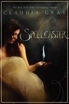 Cover Reveal: Spellcaster  by Claudia Gray. Coming 3/5/13