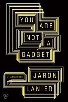 bol.com | You Are Not A Gadget: A Manifesto, Jaron Lanier | Boeken