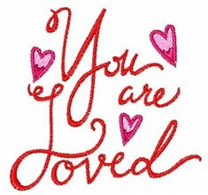 Great Notions Free Embroidery Design: YOU ARE LOVED 2.18 inches H x 2.28 inches W