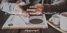 A Guide to Hosting Your Own #Twitter Chat. #socialmedia #networking