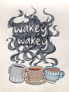 Wakey, WAKEY!!