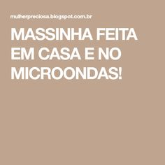 MASSINHA FEITA EM CASA E NO MICROONDAS!