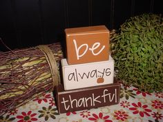 Be Always Thankful Wood Sign Letter Shelf Blocks Primitive Country Rustic Holiday Seasonal Home Decor. $24.95, via Etsy.