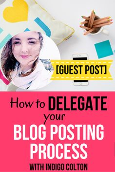 How to Delegate your Blog Posting Process to a Virtual Assistant: guest post by Indigo Colton. Click through to learn the step-by-step process of saving hours (and your sanity!) each time you write a blog post, by handing off the majority of the process to your VA! PLUS a free workshop to prep your biz for a VA in 7 days.