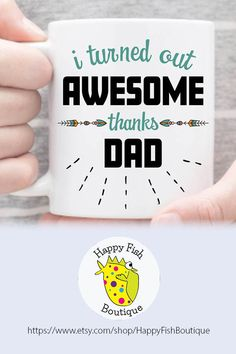 Funny Dad mug. I Turned Out Awesome Thanks Dad Mug. Fathers Day is coming up! Give him a chuckle with his every cuppa joe. For Father's Day, a birthday or just-because. Fathers Day Mugs, Funny Fathers Day Gifts, Fathers Day Cards, Funny Gifts, Trending Christmas Gifts, Christmas Gift For Dad, Unique Christmas Gifts, Unique Gifts, Diy Father's Day Gifts Easy