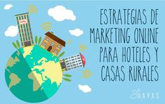 Estrategias de #Marketing Online para #Hoteles y Casas Rurales