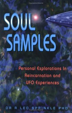 Soul Samples by Leo Sprinkle - Explore eight case studies of individuals, both Indigo children and adults, who experience advanced levels of telepathy and multi-dimensional awareness. - http://www.amazon.com/dp/189318305X/ref=cm_sw_r_pi_dp_2Xksvb150NX97