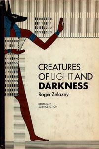 'Creatures of Light and Darkness' by Roger Zelazny