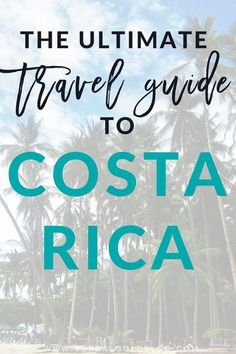The ultimate guide to Costa Rica with the best things to do, the coolest places to visit, and everything you need to know before visiting Costa Rica Travel Chic, Travel Guide, Travel Ideas, Travel Plan, Luxury Travel, Budget Travel, Where Is Bora Bora, Visit New York City, South America Travel
