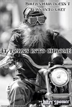 Bikers don't have grey hair! It's chrome! #harleydavidson #motherroadharleydavidson