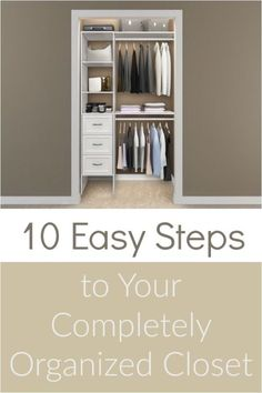 Organization tips and tricks. Try these 10 easy steps to organizing your closet
