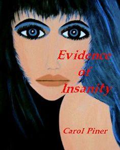 Evidence of Insanity by Carol Piner, http://www.amazon.com/dp/B0043GX1RG/ref=cm_sw_r_pi_dp_obZEub0HDGP2T