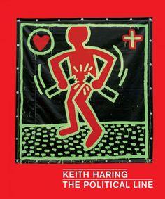 Keith Haring : the political line / by Dieter Bucchart, Julian Cox, Robert Farris Thompson, Julia Gruen, Glenn O'Brien, Julian Myers-Szupinska, Tony Shafrazi, Carlo McCormick, and Giorgio Verzotti.