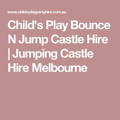 Child's Play Bounce N Jump Castle Hire | Jumping Castle Hire Melbourne