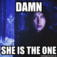 Kylo's face when Rey used the force to pick up the light saber