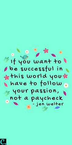 Successful Women Quotes You Need To Hear If you want to be successful in this world you have to foll Happy Quotes, Positive Quotes, Positive Words, Best Quotes, Uplifting Quotes, Motivational Quotes, Cute Quotes, Inspirational Quotes, Pretty Quotes