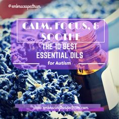 If you're considering essential oils, my online research has shown that these are the best essential oils for calm, focus, & soothe autism symptoms. Essential Oils For Autism, Doterra Essential Oils, Kids Health, Children Health, Women's Health, Health Coach, Mental Health, Oils For Life, Adhd And Autism