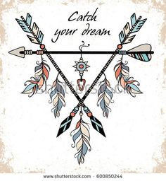 """Hand drawn illustration of dream catcher. Vector illustration with tribal frame with ethnic arrows and feathers. American indian motifs. Boho style. """"Catch your dream"""" grunge motivational poster"""