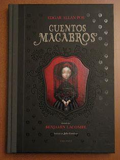 Edgar Allan Poe Cuentos Macabros - Illustrated by Benjamin Lacombe.    quieroooooo!!