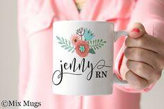 Nurse Mug, Personalized Coffee Mugs, Custom Name Mugs, Registered Nurse Gifts, Personalized Gift, Pretty Floral Mug, Unique Coffee Mug (N11)