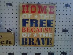 Home of the Free because of the Brave Painted Wood Sign | eBay