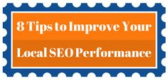 8 Tips To Improve Your Local SEO Performance