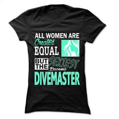 All Women ... Sexiest Become Divemaster - 999 Cool Job  - #tshirt redo #tshirt estampadas. ORDER HERE => https://www.sunfrog.com/LifeStyle/All-Women-Sexiest-Become-Divemaster--999-Cool-Job-Shirt-.html?68278