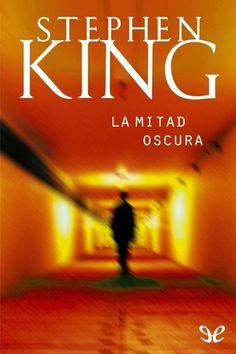 Descripción: Descargar La Mitad Oscura – Stephen King – [epub/pdf/doc/mobi/FB2/AZW3] Gratis por mediafire, mega o torrent full...