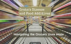 Crohn's Disease and Food Additives: Which Ones to Avoid