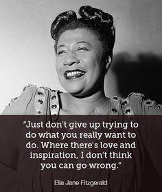 Wijze woorden van Ella Fitzgerald.