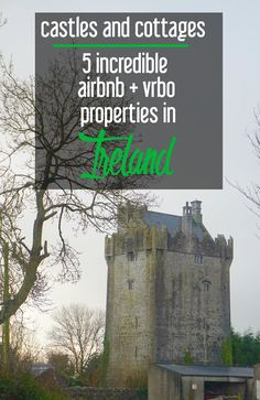 Castles and Cottages: 5 Incredible AirBnB and VRBO Properties in Ireland…