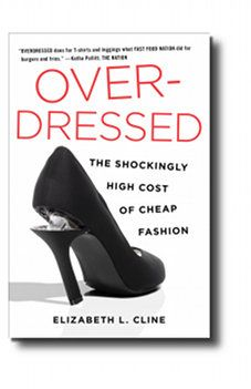 #sustainability #fashion #book 'Overdressed: The Shockingly High Cost of Cheap Fashion' - Elizabeth L. Cline (click through for more info)