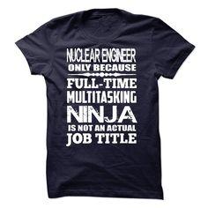 Multitasking Ninja Nuclear Engineer T Shirt, Hoodie, Sweatshirt