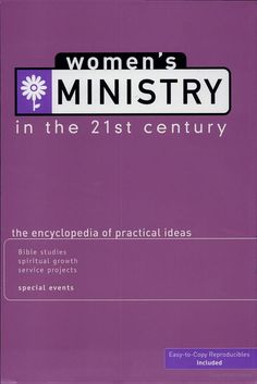 Women's Ministry in the 21st Century: The Encyclopedia of Practical Ideas - Group Publishing - Google Books