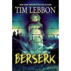 Berserk eBook: Tim Lebbon, Books of the Dead: Amazon.com.au: Kindle Store