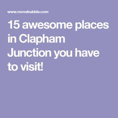 15 awesome places in Clapham Junction you have to visit!