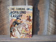 The Coming of Hopalong Cassidy; By Clarence Mulford; 1913; Hardcover