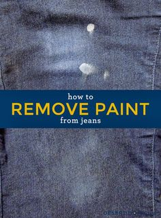 How to Remove Paint From Jeans – No chemicals needed, just some rubbing alcohol and a little elbow grease! #cleaning #tip #paint #jeans