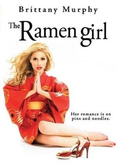 "The Ramen Girl , starring Brittany Murphy. ""An American woman is stranded in Tokyo after breaking up with her boyfriend. Searching for direction in life, she trains to be a râmen chef under a tyrannical Japanese master"" (from IMDB)."