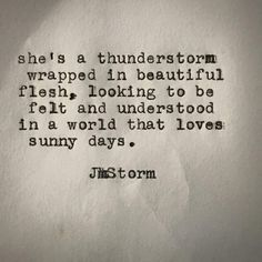 Risultati immagini per she's a thunderstorm wrapped in beautiful flesh Angst Quotes, Motivacional Quotes, Words Quotes, Great Quotes, Quotes To Live By, Life Quotes, Inspirational Quotes, Sayings, Full Moon Quotes