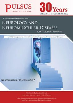 6th International Conference on Neurology and Neuromuscular Diseases July 24-26, 2017  Rome, Italy Url: http://neuromuscular.cmesociety.com/